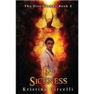 In Sickness by Circelli, Kristina, 9781682611869