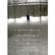 I Am the Beggar of the World Landays from Contemporary Afghanistan by Griswold, Eliza; Murphy, Seamus, 9780374191870