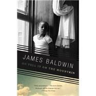 Go Tell It on the Mountain by BALDWIN, JAMES, 9780375701870