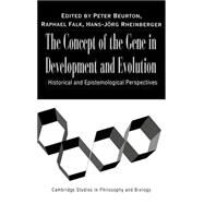 The Concept of the Gene in Development and Evolution: Historical and Epistemological Perspectives by Edited by Peter J. Beurton , Raphael Falk , Hans-Jörg Rheinberger, 9780521771870