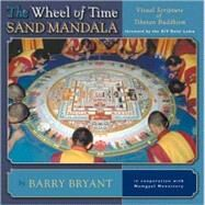 The Wheel of Time Sand Mandala: Visual Scripture of Tibetan Buddhism Publisher: Random House Inc Publish Date: 4/1/2003 Language: ENGLISH Pages: 268 Weight: 1.9 ISBN-13: 9781559391870 Dewey: 294.3/437