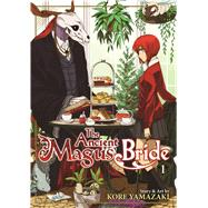 The Ancient Magus' Bride Vol 1 by Yamazaki, Kore, 9781626921870