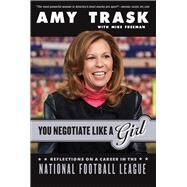 You Negotiate Like a Girl by Freeman, Michael; Trask, Amy, 9781629371870
