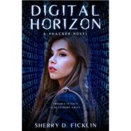 Digital Horizon by Ficklin, Sherry D., 9781634221870