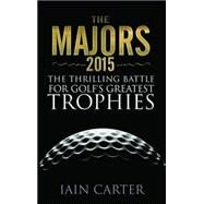 The Majors 2015 by Carter, Iain; Harrington, Padraig, 9781783961870