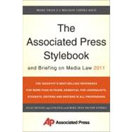 The Associated Press Stylebook and Briefing on Media Law 2011 by Christian, Darrell; Jacobsen, Sally A.; Minthorn, David, 9780465021871