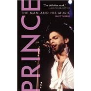 Prince The Man and His Music by Thorne, Matt, 9781572841871