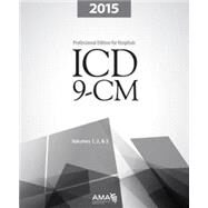 ICD-9-CM 2015 Professional Edition for Hospitals, Volumes 1, 2 and 3 Spiralbound by American Medical Association, 9781622021871