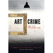 Art Crime and Its Prevention by Tompkins, Arthur, 9781848221871