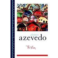 The Slum by Azevedo, Aluísio; Rosenthal, David H.; Graham, Richard; de Sant'Anna, Alfonso Romano, 9780195121872