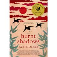 Burnt Shadows A Novel by Shamsie, Kamila, 9780312551872