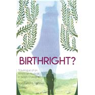 Birthright? by Ferreira-mathews, Nani, 9780990641872