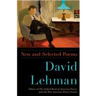 New and Selected Poems by Lehman, David, 9781476731872