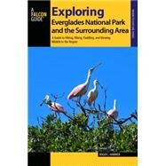 Exploring Everglades National Park and the Surrounding Area by Hammer, Roger, 9781493011872