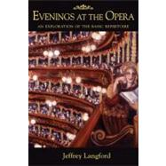 Evenings at the Opera : An Exploration of the Basic Repertoire by Langford, Jeffrey, 9781574671872