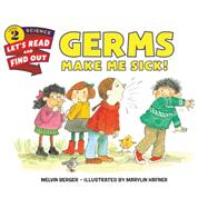 Germs Make Me Sick! by Berger, Melvin; Hafner, Marylin, 9780062381873