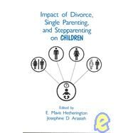 Impact of Divorce, Single Parenting and Stepparenting on Children: A Case Study of Visual Agnosia by Hetherington, E. Mavis; Arasteh, Josephine D., 9780805801873