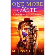 One More Taste A One and Only Texas Novel by Cutler, Melissa, 9781250071873