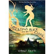 Serafina and the Black Cloak by Beatty, Robert, 9781484711873