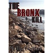 The Bronx Kill by Cioffari, Philip, 9781604891874