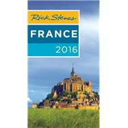 Rick Steves France 2016 by Steves, Rick; Smith, Steve, 9781631211874