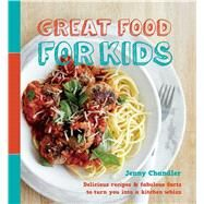 Great Food for Kids by Chandler, Jenny, 9781681881874