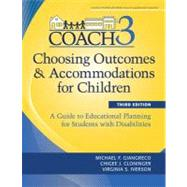 Choosing Outcomes & Accommodations for Children (COACH): A Guide to Educational Planning for Students With Disabilities by Giangreco, Michael F.; Cloninger, Chigee J., Ph.D.; Iverson, Virginia S., 9781598571875