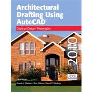 Architectural Drafting Using AutoCAD 2010 by Madsen, David A.; Palma, Ron; Madsen, David P., 9781605251875