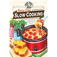 Busy-Day Slow Cooking by Gooseberry Patch, 9781620931875