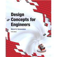 Design Concepts for Engineers by Horenstein, Mark N., 9780134001876