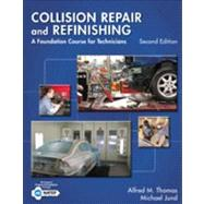 Collision Repair and Refinishing A Foundation Course for Technicians by Thomas, Alfred; Jund, Michael, 9781133601876