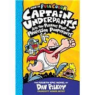 Captain Underpants and the Perilous Plot of Professor Poopypants: Color Edition  (Captain Underpants #4) by Pilkey, Dav, 9780545871877