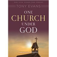 One Church Under God His Rule Over Your Ministry by Evans, Tony, 9780802411877