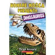 Hombre Mosca presenta: Dinosaurios (Lector de Scholastic, Nivel 2) by Arnold, Tedd, 9780545931878