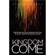 Kingdom Come by McNeal, Reggie, 9781414391878