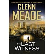 The Last Witness A Thriller by Meade, Glenn, 9781451611878