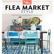 Flea Market Style by Better Homes and Gardens Books, 9780544931879