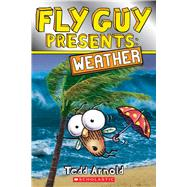 Fly Guy Presents: Weather (Scholastic Reader, Level 2) by Arnold, Tedd, 9780545851879