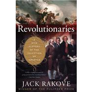 Revolutionaries by Rakove, Jack, 9780547521879