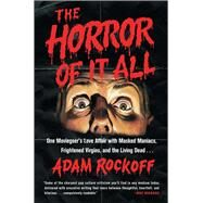 The Horror of It All by Rockoff, Adam, 9781476761879