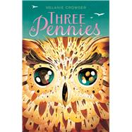 Three Pennies by Crowder, Melanie, 9781481471879
