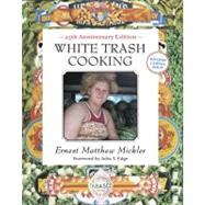 White Trash Cooking by Mickler, Ernest Matthew, 9781607741879