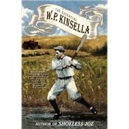 The Essential W. P. Kinsella by Kinsella, W. P., 9781616961879