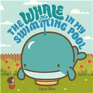 The Whale in My Swimming Pool by Wan, Joyce, 9780374301880