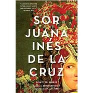 Sor Juana Inés De La Cruz by De La Cruz, Juana Ine´s; Grossman, Edith; Alvarez, Julia, 9780393351880