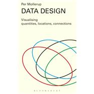 Data Design Visualising Quantities, Locations, Connections by Mollerup, Per, 9781408191880