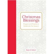 Christmas Blessings Prayers and Poems to Celebrate the Season by Cotner, June, 9781449471880