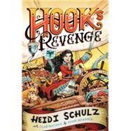 Hook's Revenge, Book 1 Hook's Revenge by Schulz, Heidi; Hendrix, John, 9781484711880