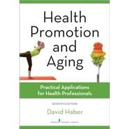 Health Promotion and Aging: Practical Applications for Health Professionals by Haber, David, Ph.D., 9780826131881