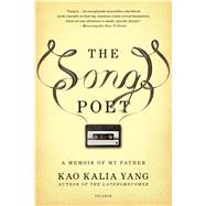 The Song Poet A Memoir of My Father by Yang, Kao Kalia, 9781250131881